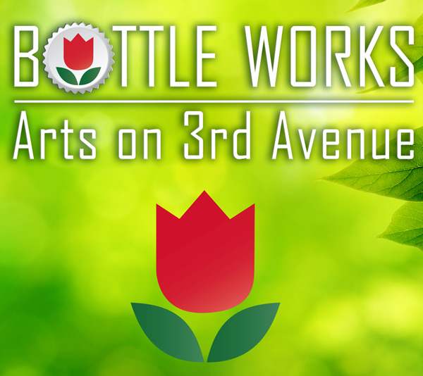 BOTTLE WORKS Arts on Third Avenue