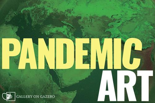 Pandemic Art Exhibit March-April 2021